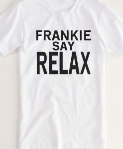 Frankie Say Relax Tshirt