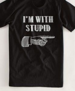 I'm With Stupid Tshirt