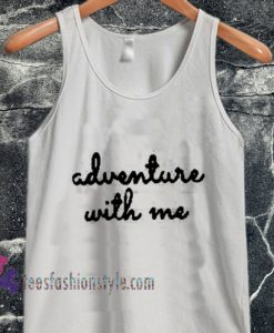 adventure with me tanktop