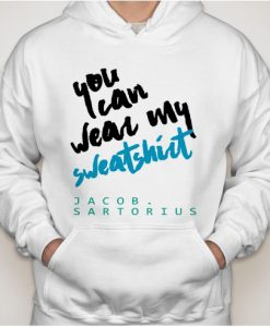 you can wear Jacob sartorius Hoodies