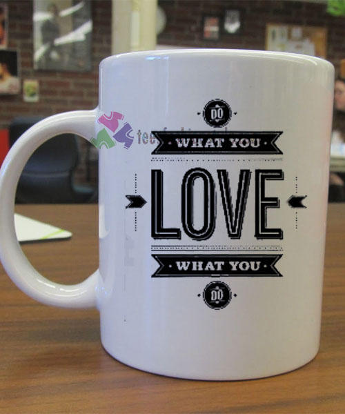 Do What You Love Love What You Do mug gift