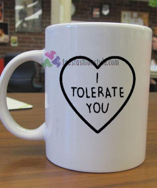 I Tolerate Love You mug gift