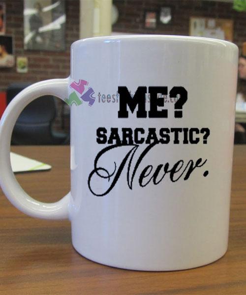 Me Sarcastic Never mug gift
