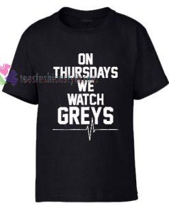 On Thursdays We Watch Greys Tshirt