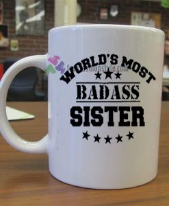World's Most Badass Sister mug gift