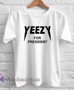 yeezy for president yeezus Tshirt