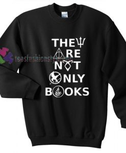 The are not only books Gift sweatshirt