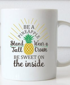 Be a Pineapple Stand Tall mug gift
