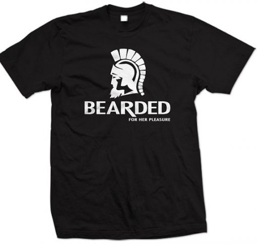 Bearded For Her Pleasure Spartan tshirt