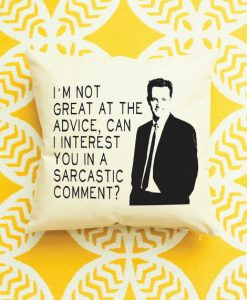 Chandler Bing Quote pillow case