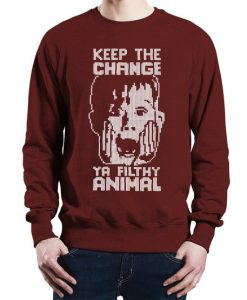 Keep The Change Ya Filthy Animal Sweater