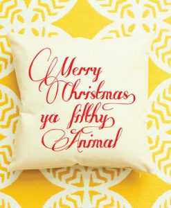 Merry Christmas Ya Filthy Animal pillow case
