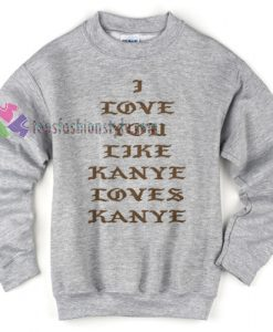 Loves Kanye Sweater
