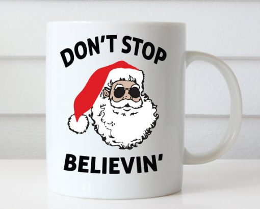 Christmas Don't Stop Believin' Santa Claus Mug