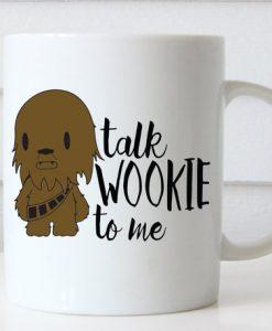 Talk Wookie to Me Star Wars Mug