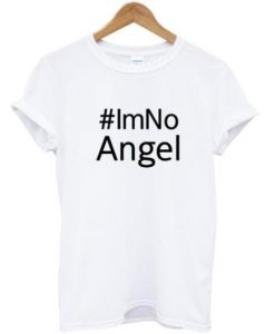 i'm no Angel T-Shirt