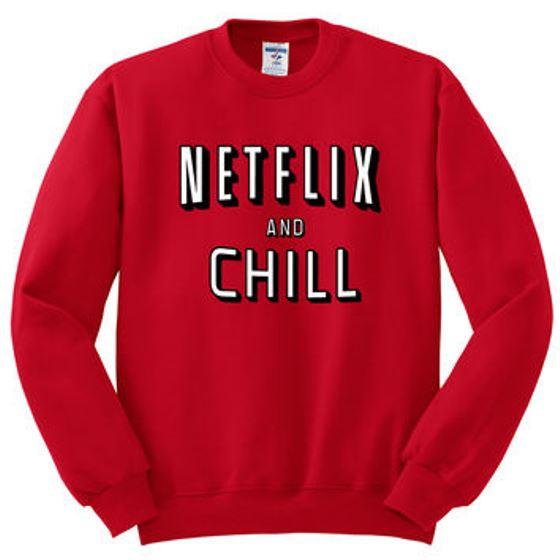 edbfe28d4bf1 Netflix and Chill Sweater gift sweatshirt unisex adult custom ...