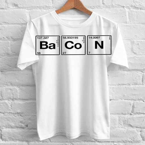 Chemistry Of Bacon T-shirt gift