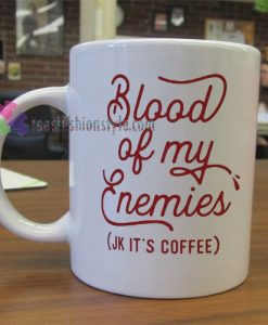 Blood of My Enemies Mug gift