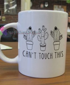 Can't Touch This Mug gift