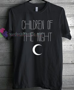 Children of the Night T-Shirt gift