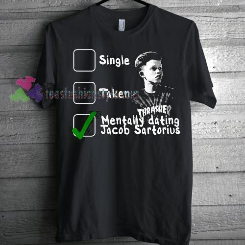 Dating Jacob Sartorius T-shirt gift