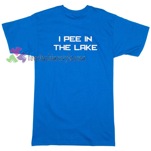 I Pee in Lake T-shirt gift