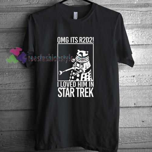 I Loved Him in Star Trek T-shirt gift