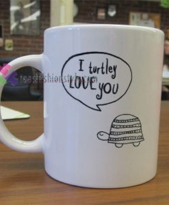 I Turtley Love You Mug gift
