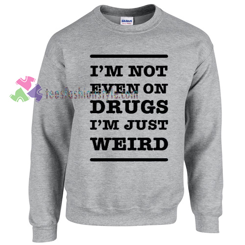 I'm Just Weird Sweater gift