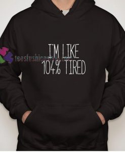 Tired Hoodie gift