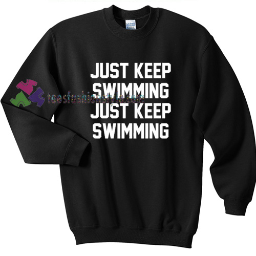Just Keep Swimming Sweater gift