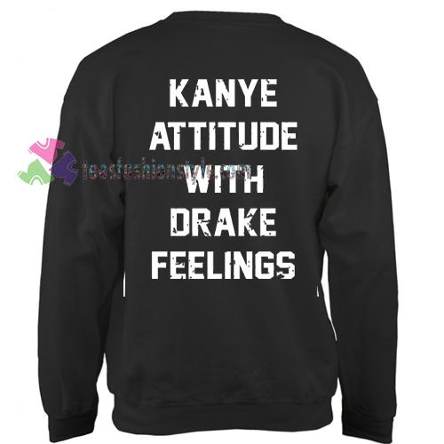 Kanye Attitude With Drake Feeling Sweater gift