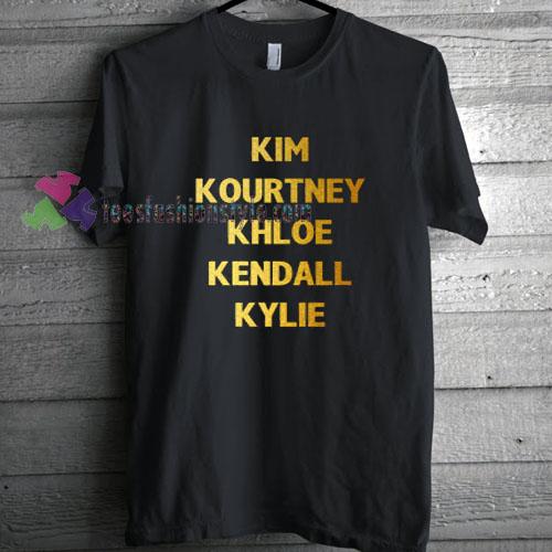 Kim Kourtney Khloe Kendall Kylie T-shirt gift