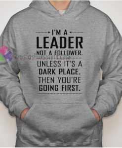 Lead Never Follow Hoodie gift