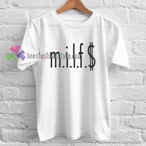 MILF Money T-shirt gift
