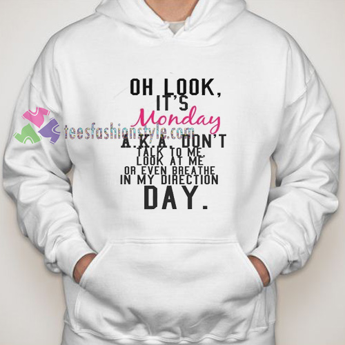 Oh Look It's Monday Hoodie gift