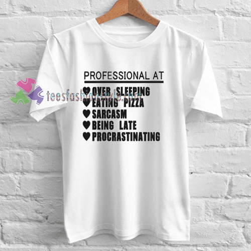 Professional At Over Sleeping Eating Pizza T-shirt gift
