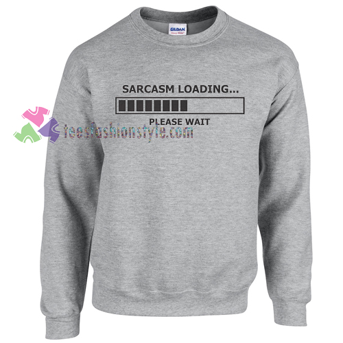 Sarcasm Loading Sweater gift