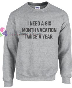 SIX MONTH VACATION twice a year Sweater gift