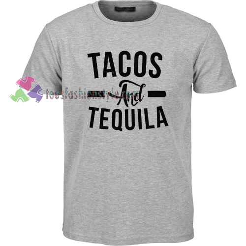 Tacos and Tequila T-Shirt gift