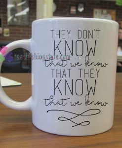 That We Know Mug gift