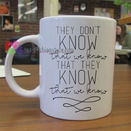 That We Know Mug gift