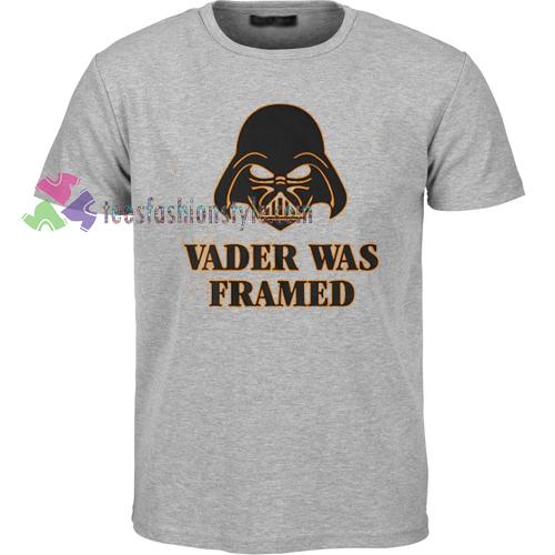 Vader Was Framed T-shirt gift