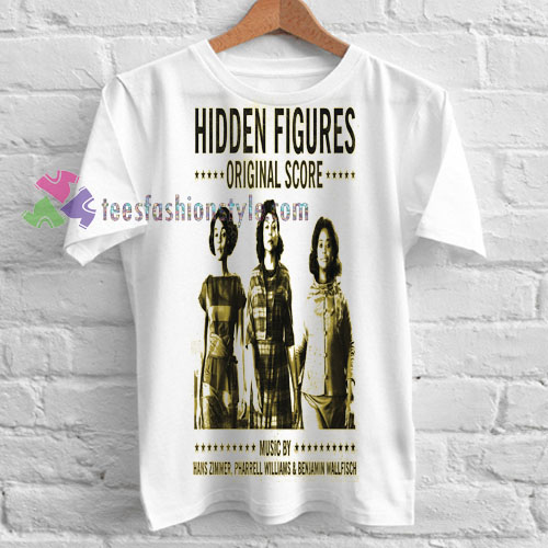 Hidden Figures Original Score T-shirt gift