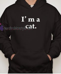 I Am a Cat Hoodie gift