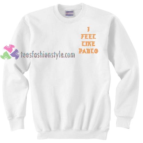 I Feel Like Pablo Sweater gift