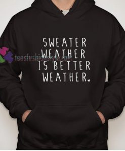 Better Weather Hoodie gift