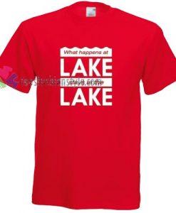 Stays at the Lake T-shirt gift