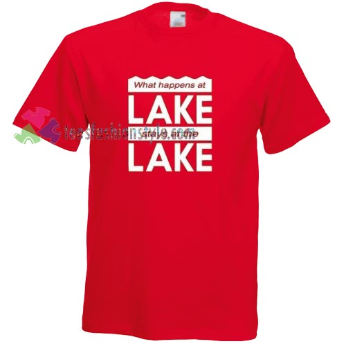 Stays at the Lake T-shirt gift